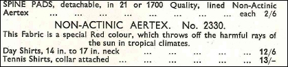"Among the khaki cloth, so called ""NON-ACTINIC"" Aertex is offered, colored red, to ""throw off the harmful rays of the sun.""  A spine pad is offered as well, but only in khaki."